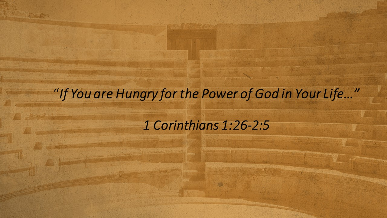 If You are Hungry for the Power of God in Your Life