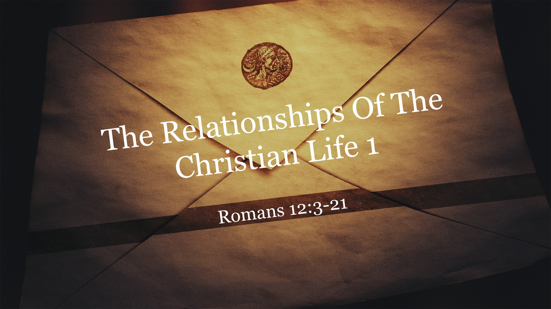 The Relationships of the Christian Life Part I